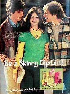 Skinny Dip ~ Vintage 1974 Ad~ Be a Skinny Dip Girl!
