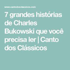 7 grandes histórias de Charles Bukowski que você precisa ler | Canto dos Clássicos