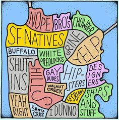 San Francisco neighborhood map. Yup, pretty much this.