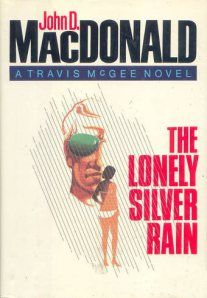 The Lonely Silver Rain, by John D. MacDonald Alfred A. Knopf, hardcover, first edition, 1985 Jacket illustration uncredited in the Travis McGee series John Hart, Robert Ludlum, John Mcdonald, Bedtime Reading, Pulp Fiction Book, Vintage Book Covers, Thriller Books, Coffee And Books, Book Signing