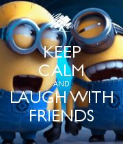 KEEP CALM AND LAUGH WITH FRIENDS - KEEP CALM AND CARRY ON Image Generator