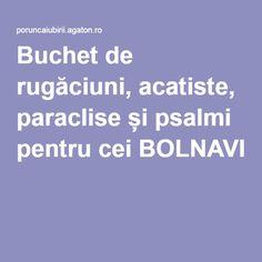 Buchet de rugăciuni, acatiste, paraclise și psalmi pentru cei BOLNAVI