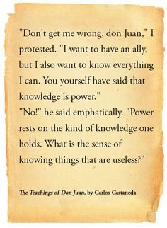 """Extract from """"The Teachings of Don Juan"""" by Carlos Castaneda. Empowering Quotes"""