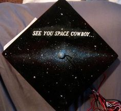I am personally quite proud of my graduation cap. Custom Graduation Caps, Graduation Cap And Gown, Graduation Cap Designs, Graduation Cap Decoration, High School Graduation, Graduation Ideas, Kate Spade Party, Abi Motto, See You Space Cowboy