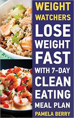 Weight Watchers: Lose Weight Fast With 7-Day Clean Eating Meal Plan: (Weight Watchers Simple Start, Weight Watchers for Beginners, Simple Start Recipes) ... Simple Diet Plan With No Calorie Counting, ), Pamela Berry - Amazon.com