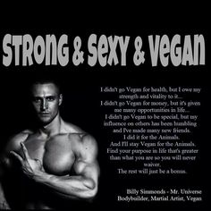 Wonderful quote from Billy Simmonds - Mr. Universe, bodybuilder, martial artist, ethical vegan