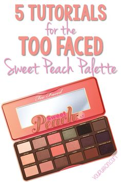 5 Tutorials for the Too Faced Sweet Peach Palette