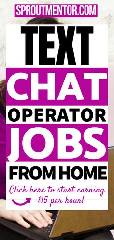 Here are some of the best work from home text chat operator jobs where you get paid to chat and text people. These online jobs will hire you to provide customer service and texhnical support to their customers. This is a great way to make money online because it is free and does not require any skills or experience.