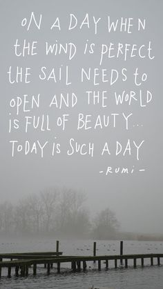 Today | ingthings | Bloglovin' Art Quotes, Inspirational Quotes, Sailing, Poems, Learning, World, Day, Outdoor, Live