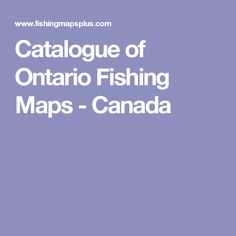 Catalogue of Ontario Fishing Maps - Canada Fishing Maps, Ontario, Catalog, Canada, Brochures