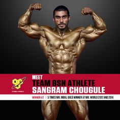 We are proud to announce the 1st Male Team BSN India Athlete, Sangram Chougule, an Indian Body Building legend. Join us in welcoming him on-board! We wish him all the best to achieve even greater heights and many more titles!