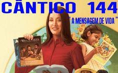 CÂNTICO 144   A MENSAGEM DE VIDA