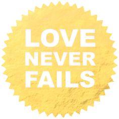 Never! {1 Corinthians 13:8}