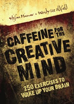 #ClippedOnIssuu from Caffeine for the Creative Mind: 250 Exercises to Wake Up Your Brain