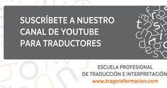 Canal de YouTube de Trágora Formación para traductores e intérpretes