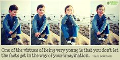 One of the virtues of being very young is that you don't let the facts get in the way of your imagination. Child's Play Quotes, Learning Quotes, Work Quotes, Outdoor Classroom, Outdoor Learning, Early Childhood, Kids Playing, Kids Outfits, Beans