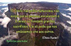 Acesse a mesma mensagem de Chico Xavier (com outra imagem) em nosso blog. ☮*☆*❥ Reflexões Para Todos