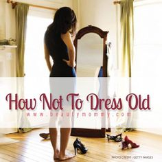 Many women struggle with dressing way younger (or older) than they are. These tips can teach you how not to dress old by paying attention to the details.