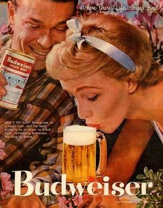 "Vintage ad of Budweiser. ""When you need to get her drunk.""You can find Old ads and more on our website.Vintage ad of Budweiser. ""When you need to get her drunk."