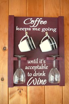 How to tell time? by the drink in your hand Coffee keeps me going until its acceptable to drink wine.  Perfect gift for the wine and coffee lover in your life. Cute housewarming or bridal shower or funny baby shower gift! Measure 16 x 20, holds 2 coffee mugs and 2 wine glasses (not included).  ***Choose from the 5 colors shown.....or if you want a different color choose custom and let me know what colors you are looking to get in the notes to seller section when ordering*****  Love this…