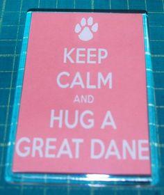 Keep Calm & Hug A Great Dane Jumbo Size Dog Fridge Magnet - Ideal Present/Gift  Love it! Want it!