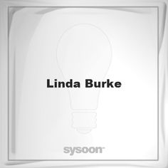 Linda Burke: Page about Linda Burke #member #website #sysoon #about