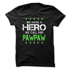 WE HAVE A HERO, WE CALL HIM pawpaw