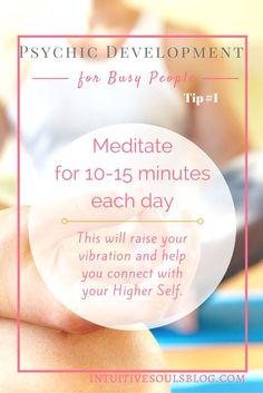 Quick psychic development tip using meditation to raise your vibration.