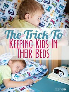 Parenting tips and tricks. The trick to keeping kids in their beds.