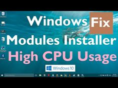 "Fix: ""Windows Modules Installer High CPU Usage in Windows 10"" - YouTube"