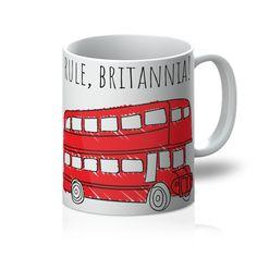 """""""Rule, Britannia! - London Bus, Britain Mug"""