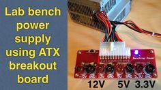 DIY easy conversion to lab bench power supply using cheap ATX breakout board (8$).