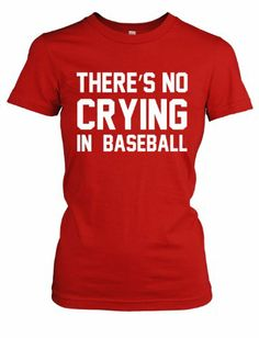 No Crying In Baseball T Shirt League Of Their Own Tee For Women S ...