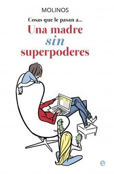 'Cosas que le pasan a… Una madre SIN superpoderes' Corregido por Conbuenaletra para La Esfera de los Libros