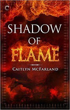 Shadow of Flame (Dragonsworn), Caitlyn McFarland - Amazon.com