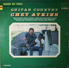 Chet Atkins-More Of That Guitar Country 1965 Chet Atkins, Blowin' In The Wind, Poster Ads, Vintage Records, Record Collection, Old Ads, Concert Posters, Jimi Hendrix, Country Music