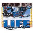 Snowmobiling is life,live it