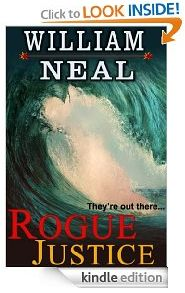 free today on kindle http://www.iloveebooks.com/1/post/2013/01/tuesday-1-29-13-free-action-adventure-novel-for-kindle-rogue-justice-by-william-neal.html