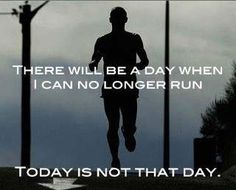 This is my mantra on days when I don't feel like running.