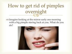 How to get rid of a huge zit overnight