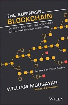 The Business Blockchain: Promise, Practice, and Application of the Next Internet Technology - Free eBook Online Revolution, Business Model, Software, Stock Broker, Book Categories, Earn Money From Home, Blockchain Technology, Science And Technology, Data Science