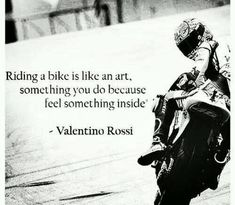 """michellemazuros: """"""""Riding a bike is like an art, something you do because [you] feel something inside."""" ~Valentino Rossi I look forward to this feeling and finding my motorcycle Zen place. Valentino Rossi, Ride Out, My Ride, Course Moto, Gp Moto, Moto Bike, Moto Guzzi, Motorcycle Memes, Hyabusa Motorcycle"""
