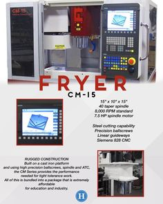 Looking for a small compact mill? The Fryer CM Series is perfect for schools, toolroom, job shop and secondary operations. Available in multiple sizes with a Siemens or Fanuc control. And did I mention affordable? Contact Humston Machinery for details.  www.humstonmachinery.com