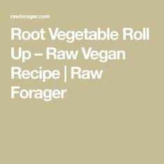 Root Vegetable Roll Up – Raw Vegan Recipe Raw Sushi, Cashew Sauce, Raw Vegan Recipes, Root Vegetables, Beetroot, A Food, Food Processor Recipes, Rolls, Zucchini