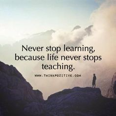 Never stop learning because life never stops teaching. #quote #inspiration #quoteoftheday
