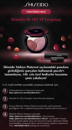 Yarışma Kuralları    https://www.facebook.com/notes/shiseido-t%C3%BCrkiye/shiseido-ile-140-y%C4%B1l-yar%C4%B1%C5%9Fma-kurallar%C4%B1/312699818843132