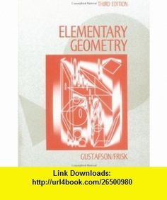 Elementary Geometry (9780471510024) R. David Gustafson, Peter D. Frisk , ISBN-10: 0471510025  , ISBN-13: 978-0471510024 ,  , tutorials , pdf , ebook , torrent , downloads , rapidshare , filesonic , hotfile , megaupload , fileserve