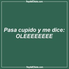 Love Qutoes, Loteria Cards, Me Quotes, Funny Quotes, Alcohol Humor, Inspirational Phrases, Sad Love, Spanish Quotes, Love Messages