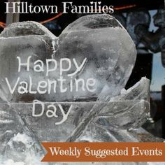 Hilltown Families list of Weekly Suggested Events is up for Valentine's Day Weekend and School Vacation Week... AND IT'S PACKED! With over 200 community-based events to choose from, there will be no reason for boredom and an abundance of learning to be had throughout the region!