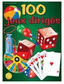 Les jeux dirigés (100), activités pour enfants - 100 jeux simples à orga,iser avec des groupes d'enfants (anniversaires, après-midi etc)
